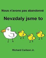 Nous N'avons Pas Abandonné Nevzdaly Jsme to : Livre d'images Pour Enfants...