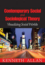 Contemporary Social and Sociological Theory: Visualizing Social Worlds-ExLibrary
