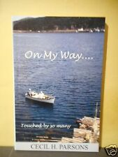 ''On My Way..''Newfoundland Author Cecil H.Parsons