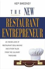 The New Restaurant Entrepreneur: An Inside Look at Restaurant Deal-Making and Ot