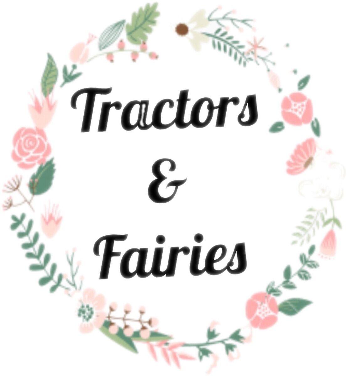 Tractors & Fairies