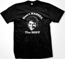 SALE Don't Hassle Hassel The Hoff TV Show Singer Michael Knight Funny T-shirt