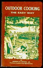 Outdoor Cooking - The Easy Way Joseph D. Bates, Jr. Pamphlet illustrated VG+
