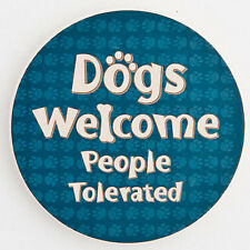 Dog Speak Absorbent Stone Car Cupholder Coaster - Dogs Welcome People Tolerated