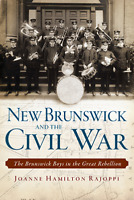 New Brunswick and the Civil War: The Brunswick Boys in the Great Rebellion [NJ]