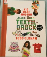 TB Todd Oldham - Kid Made Modern: Alles über Textildruck  (2014) Coppenrath