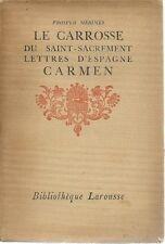 LE CARROSSE DU SAINT-SACREMENT - LETTRES D'ESPAGNE - CARMEN  1927