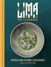 LIMA - The Cookbook : Peruvian Home Cooking by Luciana Bianchi and Virgilio...