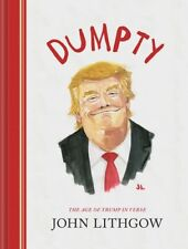 Dumpty: The Age of Trump in Verse [New Book] Hardcover, Illustrated