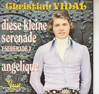 45TRS VINYL 7''/ FRENCH SP CHRISTIAN VIDAL / SERENADE + ANGELIQUE EN ALLEMAND