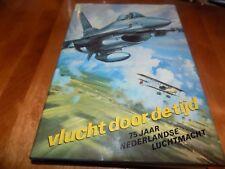 VLUCHT DOOR DE TIJD 75 JAAR NEDERLESE LUCTMACHT Dutch Air Force History Book