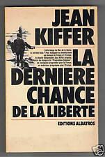 LA DERNIERE CHANCE DE LA LIBERTE  JEAN KIFFER  1976