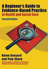 A Beginner's Guide to Evidence-Based Practice in Health and Social Care Second e