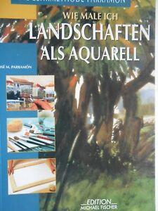 Lehrmethode PARRAMON - wie male ich Landschaften in Aquarell,112 Seiten