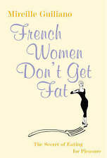 French Women Don't Get Fat by Mireille Guiliano (Paperback, 2005)