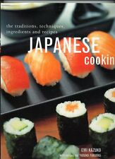 Japanese Cooking, the Traditions, Techniques, Ingredients and Recipes by Emi Kaz