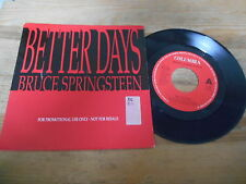 "7"" Pop Bruce Springsteen - Better Days  : 2 Versions (2 Song) Promo SONY COLUMBI"