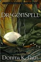 DragonSpell (Dragon Keepers Chronicles, Book 1) by Donita K. Paul