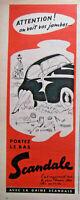 PUBLICITÉ PRESSE 1955 PORTEZ LE BAS SCANDALE ATTENTION ON VOIT VOS JAMBES- PANNE