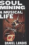 Soul Mining: A Musical Life, Lanois, Daniel, Good Condition, Book