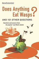 Does Anything Eat Wasps?: And 101 Other Questions (New Scientist), New Scientist