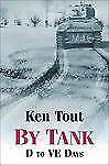 By Tank: D to VE Days, Ken Tout, Good Book