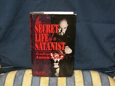 THE SECRET LIFE OF A SATANIST (ANTON LAVEY BIOGRAPHY) By BLANCHE BARTON HB 1990