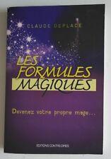 Les Formules Magiques - Devenez votre propre Mage - Claude Deplace