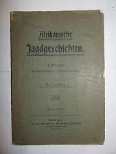 Caccia Africa, Hildebrandt: Afrikanische Jagdgeschichten 1903 Mittler Berlino