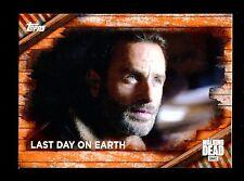 2017 TOPPS THE WALKING DEAD SEASON 6  Rust Parallel  Last Day on Earth  #93