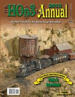 2012 HOn3 ANNUAL: How-To Guide For HO Narrow Gauge -- (NEW BOOK)
