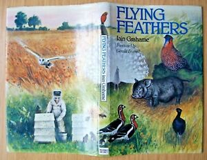 FLYING FEATHERS. Iain Graham, foreward by Gerald Durrell. 1977 1st/1st
