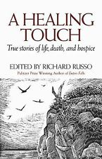 Book, HB A Healing Touch: True Stories of Life Death & Hospice ed. Richard Russo