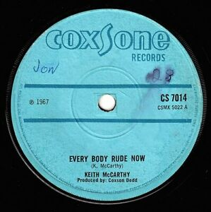 "KEITH McCARTHY-every body rude now   coxsone 7""    (hear)   reggae rock steady"