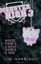 Where There's A Wolf, There's A Way: Book 3 (Monster High),Lisi Harrison