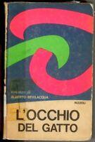 L'OCCHIO DEL GATTO - Alberto Bevilacqua - 12° ed. RIZZOLI 1968 -  Z10