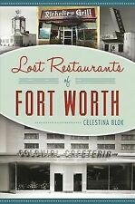 Lost Restaurants of Fort Worth [American Palate] [TX] [The History Press]