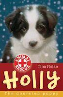Holly: The Doorstep Puppy (Animal Rescue),Tina Nolan, Sharon Rentta