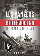 Les panzers de la HitlerJugend: Normandie 44 (French Edition) New Hardcover Book