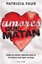 Amores Que Matan (En Español) - Patricia Faur