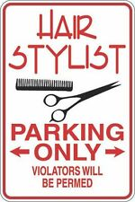 """Metal Sign Hair Stylist Parking Only 8"""" x 12"""" Aluminum S303"""