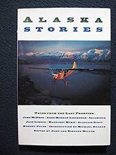 Alaska Stories: Tales from the Last Frontier [Apr 01, 1995] Miller, John