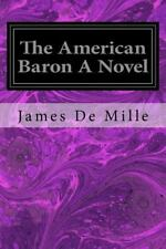 The American Baron a Novel by James De Mille (2016, Paperback)