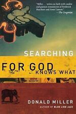 Searching for God Knows What by Donald Miller (2004, Paperback, Special)