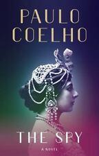 NEW - The Spy: A novel by Coelho, Paulo