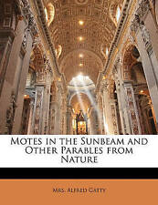 NEW Motes in the Sunbeam and Other Parables from Nature by Alfred Gatty