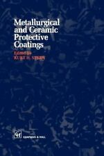 Metallurgical and Ceramic Protective Coatings (2011, Paperback)