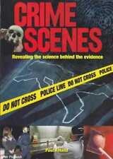 Paul Roland CRIME SCENES: REVEALING THE SCIENCE BEHIND THE EVIDENCE SC Book