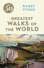 The 50 Greatest Walks of the World, Stone, Barry   Paperback Book   Good   97817