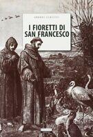 I fioretti di San Francesco Libro con segnalibrocrescere classici religione 804
